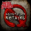 Generation Nothing, Metal Church