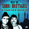 Best of Sabri Brothers  40 Greatest Sufi & Qawwali Hits songs