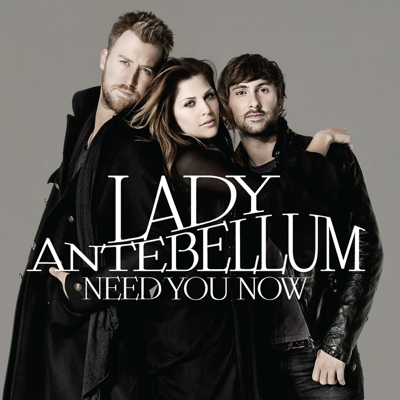 Need You Now - Lady Antebellum song