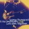 Let's Work Together - Live, George Thorogood & The Destroyers