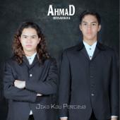 Jika Kau Percaya - Ahmad Bersaudara