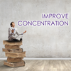 Improve Concentration - Music for Concentrating, Deep Study, Reading and Working Background - Concentration Music Ensemble & Study Music