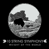10 String Symphony - Weight of the World