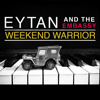 Eytan and The Embassy - Weekend Warrior artwork