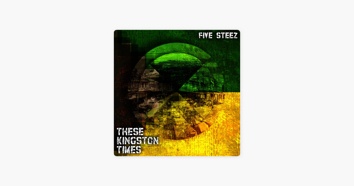 These Kingston Times by Five Steez