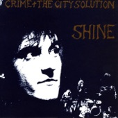 Crime And The City Solution - On Every Train (Grain Will Bear Grain)
