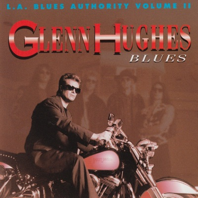 L.A Blues Authority, Vol. II: Blues - Glenn Hughes