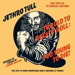Too Old to Rock 'N' Roll: Too Young to Die! (40th Anniversary TV Special Edition) [2015 Steven Wilson Remix]
