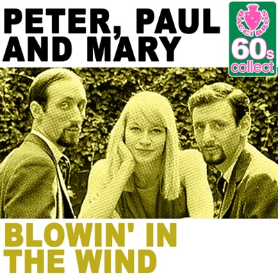 Blowin' in the Wind (Remastered) - Single - Peter Paul and Mary