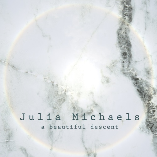 Julia Michaels - A Beautiful Descent - EP