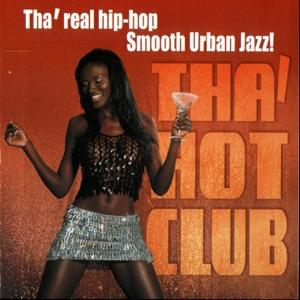 Tha' Hot Club: Tha' Real Hip-Hop Smooth Urban Jazz