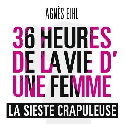 La sieste crapuleuse (36h de la vie d'une femme) - Single - Agnes BIHL