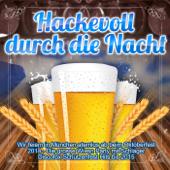 Hackevoll durch die Nacht - Wir feiern in München atemlos ab beim Oktoberfest 2014 (Die grosse Wiesn Party mit Schlager Discofox Schützenfest Hits bis 2015)