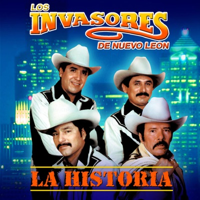 La Historia - Los Invasores de Nuevo León