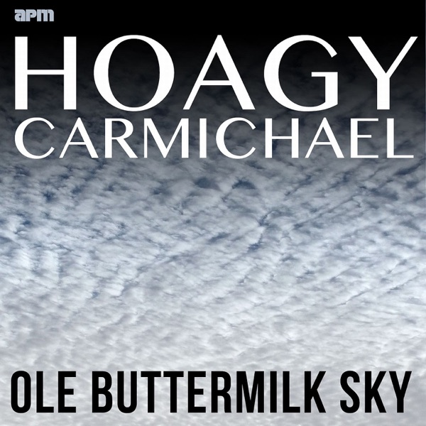 Ole Buttermilk Sky - The Best of Hoagy Carmichael | Hoagy Carmichael