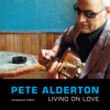 Living On Love (Remastered Edition) - Pete Alderton