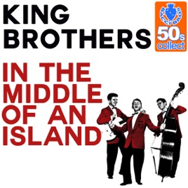 In The Middle Of An Island Remastered Single King Brothers
