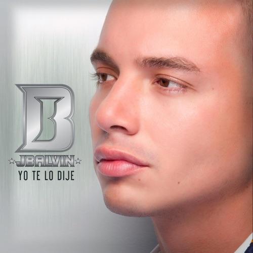 J Balvin - Yo Te Lo Dije - Single