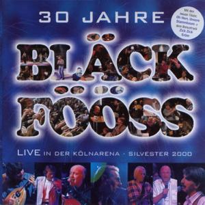 Bläck Fööss - 30 Jahre Bläck Fööss (Live in der Kölnarena, Sylvester 2000)