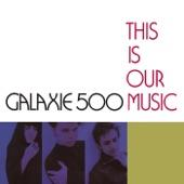 Galaxie 500 - Fourth of July