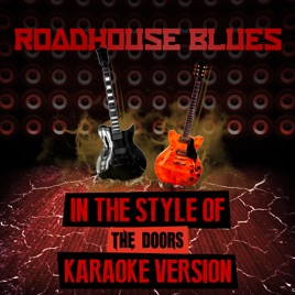 Roadhouse Blues (In the Style of the Doors) [Karaoke Version] - Single  sc 1 st  iTunes - Apple & Roadhouse Blues (In the Style of the Doors) [Karaoke Version ...
