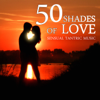 50 Shades of Love & Sensual Tantric Music – Emotional Love Songs, Smooth Jazz Piano, Erotic Massage Before Making Love, New Age Music for Relaxation, Sex Soundtrack, Shades of Grey - Various Artists