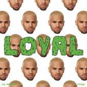Loyal (feat. Lil Wayne & Tyga) - Chris Brown