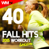 40 Fall Hits 2015 Workout Session (Unmixed Compilation for Fitness & Workout 128 - 160 BPM - Ideal for Gym, Cardio Dance, Aerobics, Running, CrossFit, Step, Spinning, Motivational, HIIT) - Workout Music TV