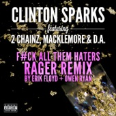 Gold Rush (F#ck All Them Haters RAGER Remix By Erik Floyd + Owen Ryan) [feat. 2 Chainz, Macklemore & D.A.] - Single