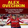 Bill Redban - Alex Ovechkin: The Inspirational Story of Hockey Superstar Alex Ovechkin (Unabridged)  artwork