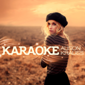 The Lucky One (Karaoke Version) [Originally Performed By Alison Krauss]