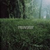 James Blackshaw - O True Believers