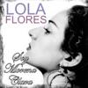 Soy Morena Clara, Lola Flores