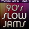 90's Slow Jams, Smooth Jazz All Stars