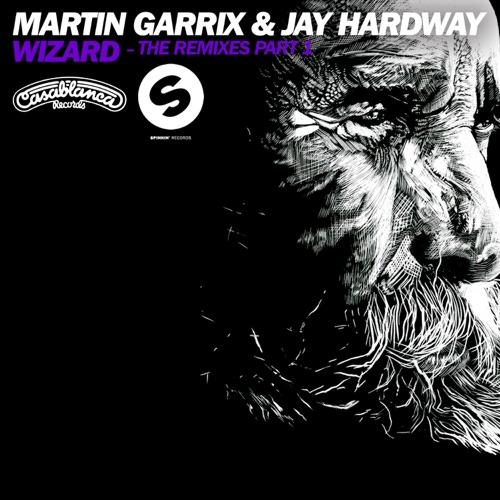 Martin Garrix & Jay Hardway - Wizard (Remixes) - EP