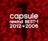 Rewind Best-1 (2012→2006) - CAPSULE