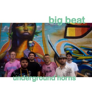 Underground Horns - Big Beat