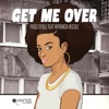 Get Me Over (feat. Miranda Nicole) [Remixes] ジャケット写真