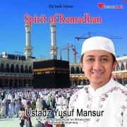 Spirit Of Ramadhan (Da'wah Islam) - Ust. Yusuf Mansur - Ust. Yusuf Mansur