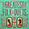 Greatest Folk Duets - Various Artists