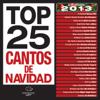 Top 25 Cantos de Navidad (Edición 2013) - Varios Artistas
