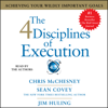Sean Covey, Chris McChesney & Jim Huling - The 4 Disciplines of Execution: Achieving Your Wildly Important Goals (Unabridged)  artwork