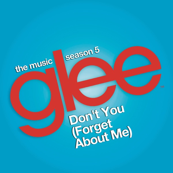Don't You (Forget About Me) [Glee Cast Version] - Single