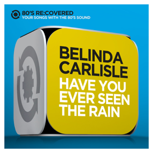 Belinda Carlisle - Have You Ever Seen the Rain