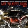 Let Ya Nutz Hang 2K7