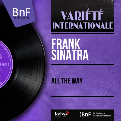 All the Way (Mono Version) [feat. Nelson Riddle and His Orchestra] - Frank Sinatra