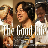 The Good Life (Extended Version) [feat. Will Lee & Steve Jordan]