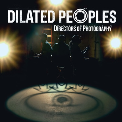 Directors of Photography (Bonus Track Version) - Dilated Peoples