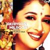 "Akhiyaan Milaoon Kabhi (From ""Raja"") - Udit Narayan, Nadeem - Shravan & Alka Yagnik"