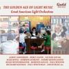 The Golden Age of Light Music: Great American Light Orchestras ジャケット写真